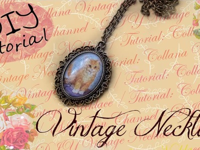 DIY Vintage Necklace - ✂ - Tutorial: Collana Vintage con Cabochon