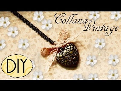 Tutorial: Collana Vintage con Cuore | DIY Heart Necklace for Valentine's Day ❤