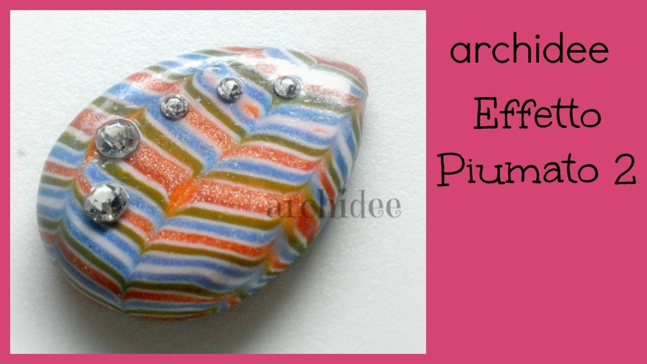 Tutorial | Polymer Clay | Effetto Piumato | Seconda Modalità | Cabochon DIY