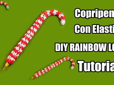 ♥ CopriPenna\Matita Bastoncino di Zucchero ♥ Con Elastici DIY RAINBOW LOOM Tutorial !