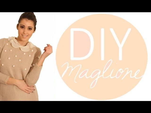 DIY Abbellire un Maglione Tutorial