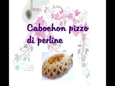DIY: CABOCHON PIZZO DI PERLINE