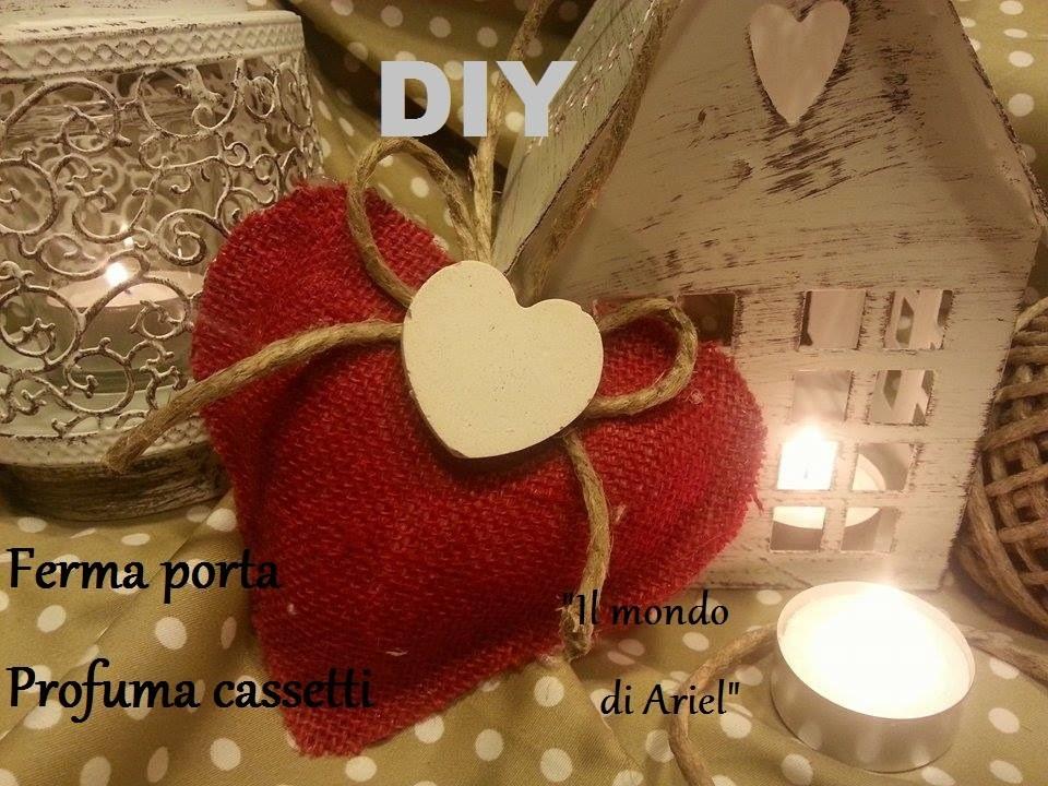 DIY Cuore fermaporta o profuma cassetti,idea regalo,Christmas gift.