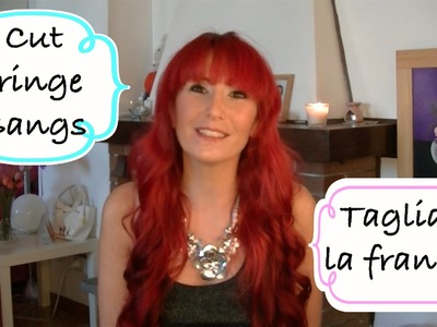 DIY Tutorial - Come mi taglio la frangia - Cut fringe bangs
