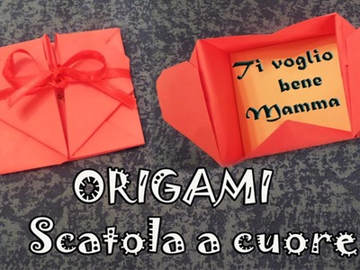 Origami, tutorial scatola a forma di cuore per la festa della mamma - heart box Mother's Day