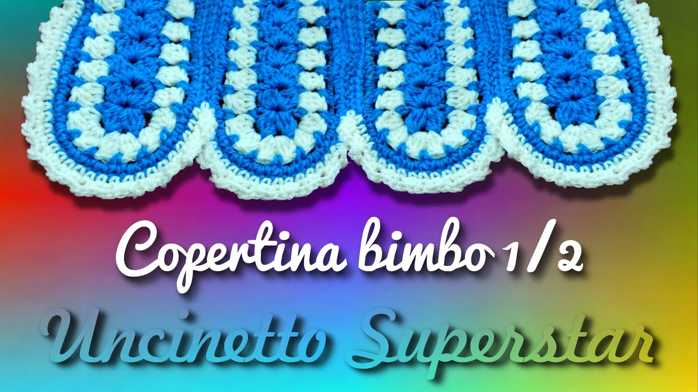 Tutorial coperta bimbo a uncinetto 1.2 | Crochet baby blanket tutorial