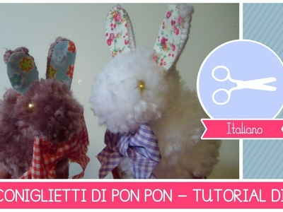Come fare un CONIGLIETTO di PON-PON (IDEA per la PASQUA) - Tutorial Creativo DIY by Fantasvale