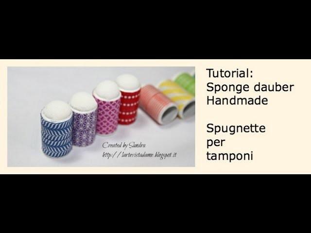 Scrapbooking Tutorial: Sponge Dauber Handmade - Spugnette per i tamponi fai da te - DIY