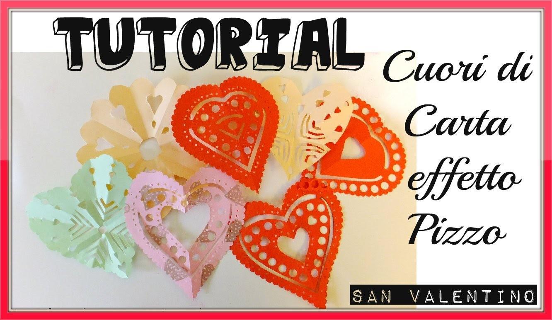 Tutorial Carta e Forbici - Cuori di Carta effetto Pizzo - DIY  Paper Heart Doilies