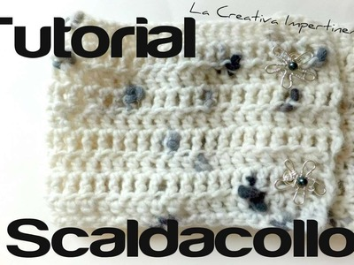 Tutorial Uncinetto: realizzare uno scaldacollo con bottoni | DIY crochet short scarf, cowl