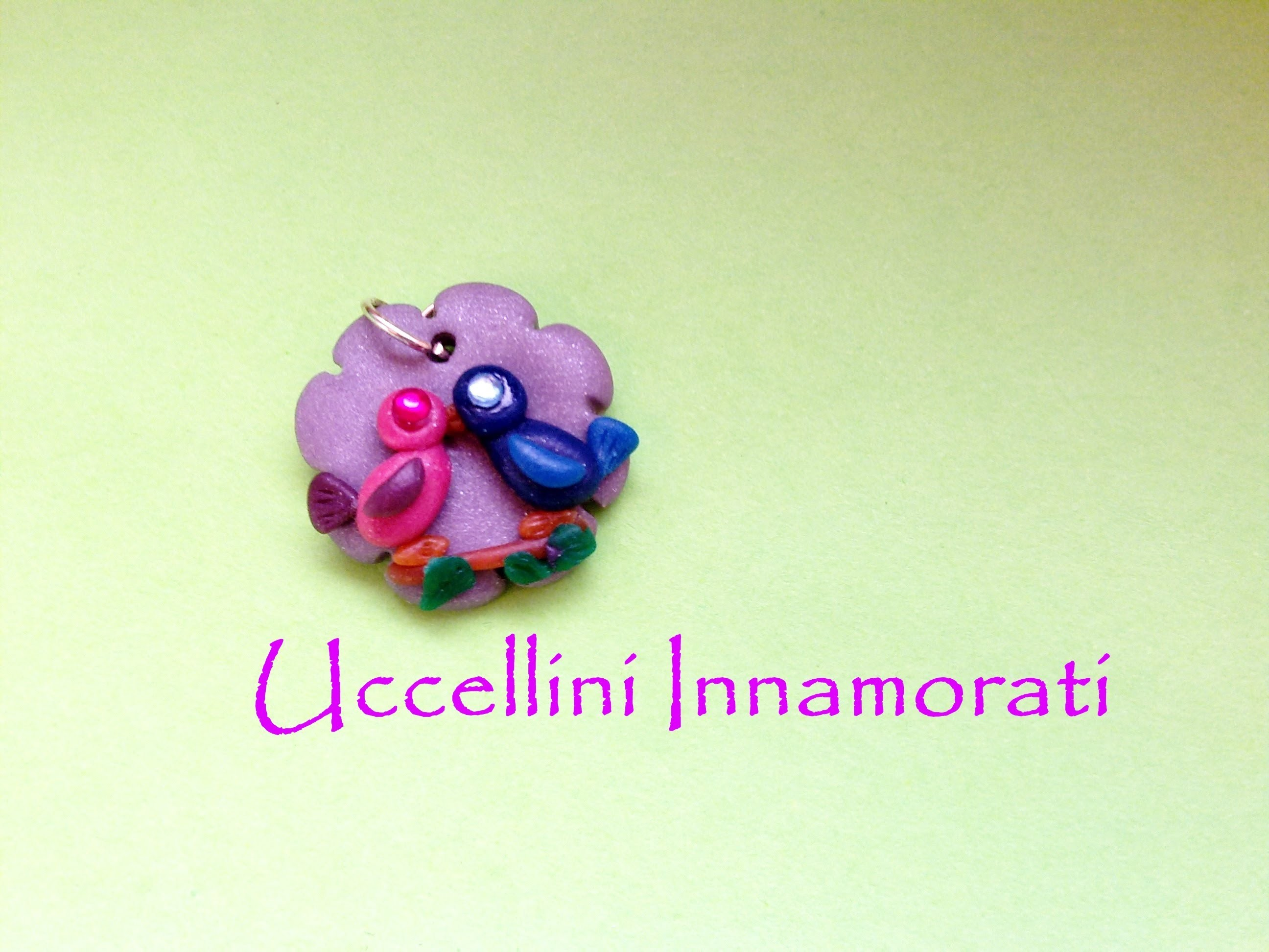 "Ciondolo ""Uccellini innamorati"" ♥ ""Birds in love"" Charm - Polymer Clay Tutorial ♡"