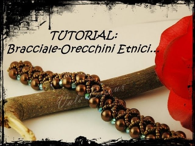 "Tutorial Bracciale-Orecchini di Perle ""Etnici"""