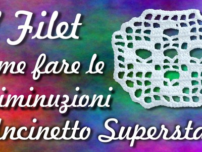 Diminuzioni a filet - Uncinetto | Filet crochet tutorial: how to decrease