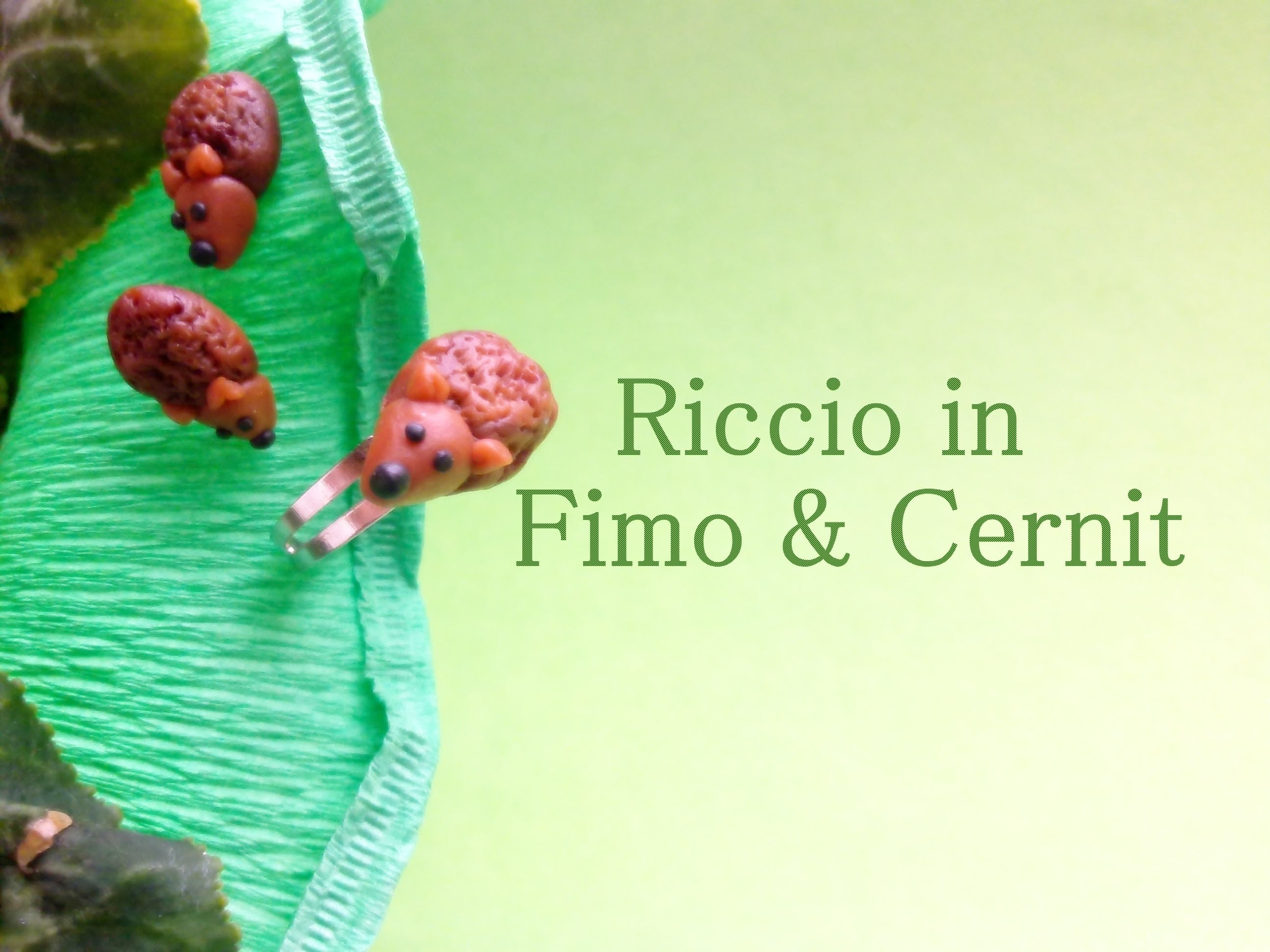 Riccio in Fimo & Cernit ☀ Hedgehog in Fimo & Cernit (DIY anello. ring) - Polymer Clay Tutorial