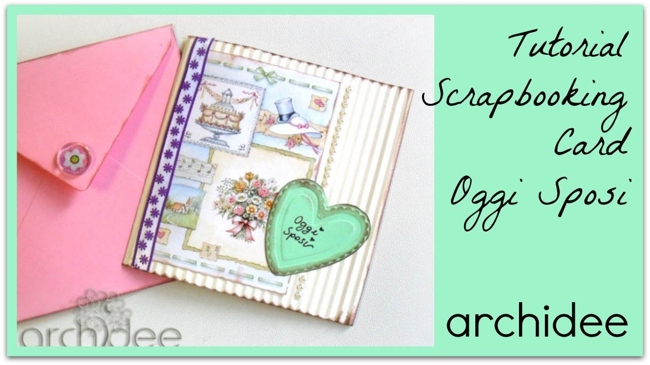 Tutorial | Scrapbooking | Card Oggi Sposi | DIY Easy Wedding Card