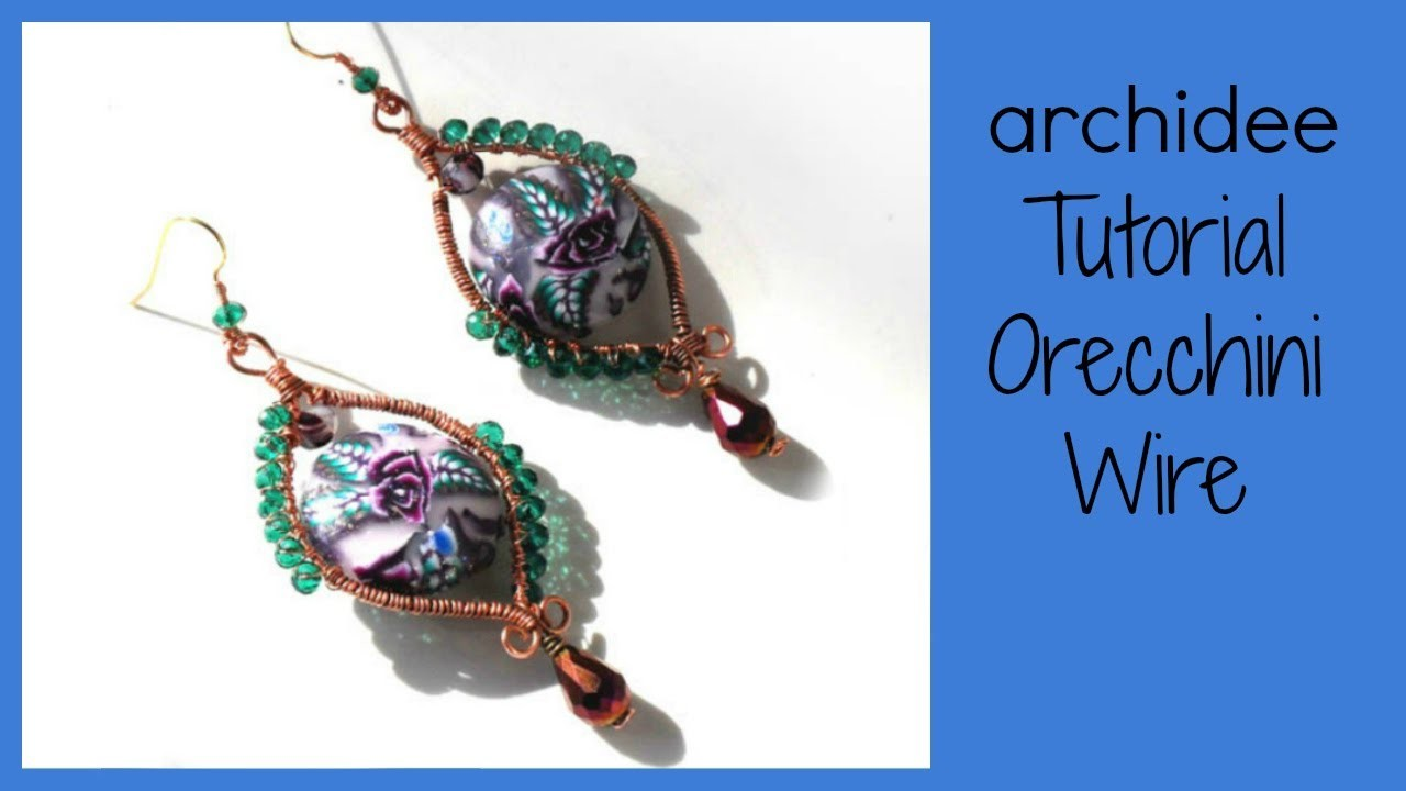 Tutorial | Tecnica Wire | Orecchini bouquet di rose | DIY Easy Wire Earrings
