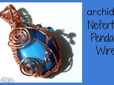Tutorial | Tecnica Wire | DIY Wirewrap | Nefertari pendant
