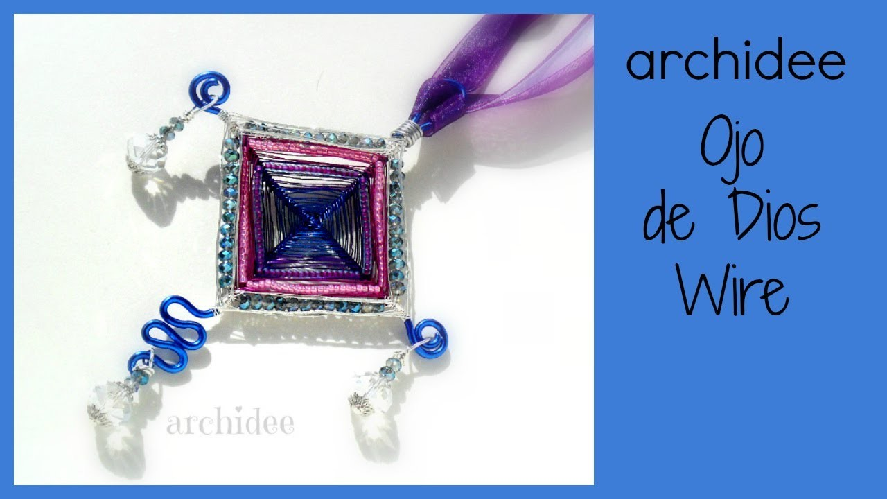 Tutorial Tecnica Wire | DIY Ojo De Dios | Amuleto | God's Eye