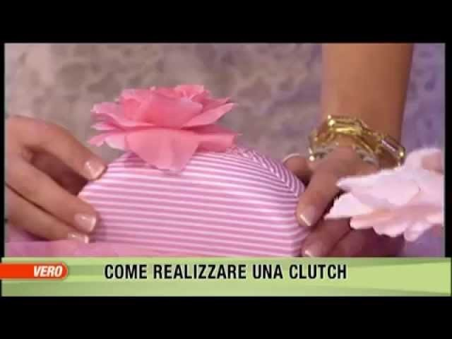 Clutch DIY,  VERO TV - A moda mia, Claudia Carducci