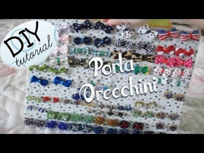 DIY Earrings Holder - ♥ - Tutorial: Come Realizzare un Porta Orecchini