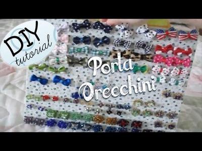 DIY Earrings Holder - ♥ - Tutorial: Come Realizzare un Porta Orecchini
