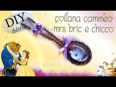 Tutorial: Collana Disney con Cammeo Bella e la Bestia - ♥ - DIY Necklace Beauty and the Beast