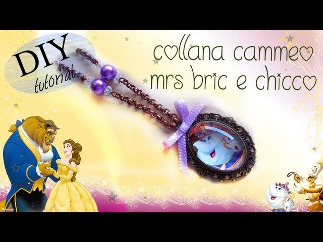Tutorial: Collana Disney con Cammeo Bella e la Bestia - ♥ - DIY Necklace Beauty and the Beast