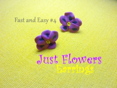 """Fast and Easy"" # 4 - Just Flowers Earrings (Polymer Clay Tutorial)"