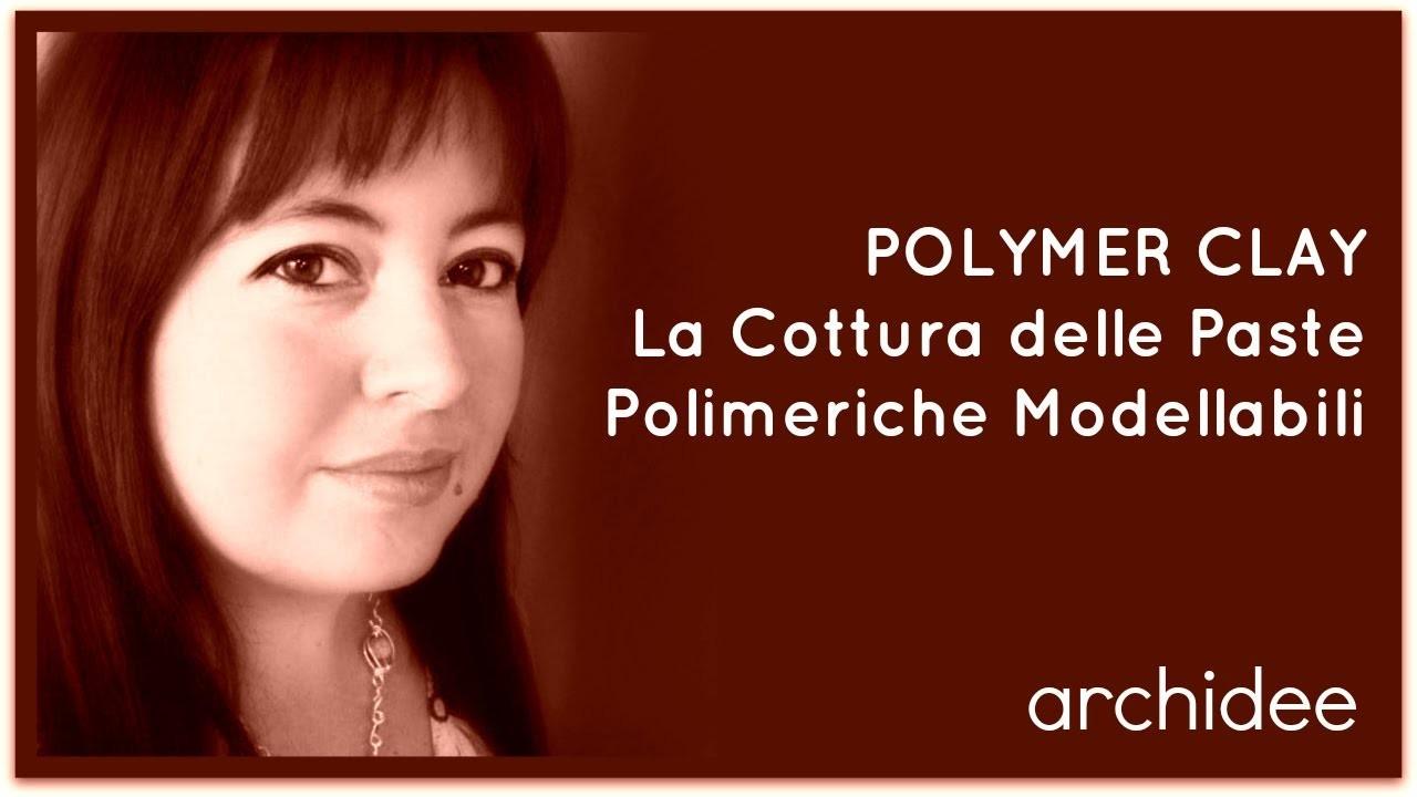 POLYMER CLAY Lessons | La cottura delle Paste Polimeriche modellabili