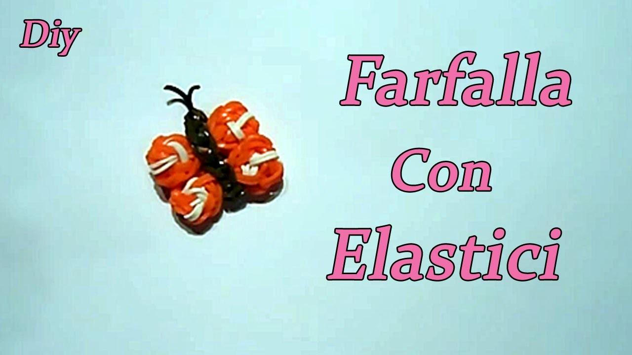 FARFALLA  CON ELASTICI DIY RAINBOW LOOM Charms Butterfly Tutorial ★