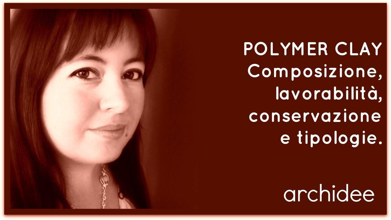 POLYMER CLAY Lessons | Composizione, lavorabilità, conservazione e tipologie.
