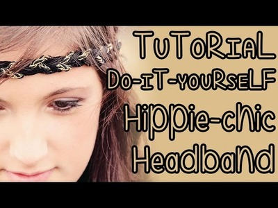 TUTORIAL  • DIY Fascetta hippie-chic per capelli!