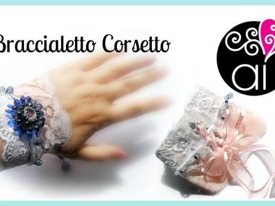 Bracciale Corsetto | Tutorial Embroidery | DIY Corset Bracelet