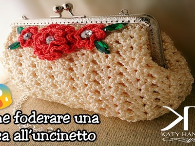 ❀ [Tutorial #6] Come foderare una borsa all'uncinetto || Line a crochet bag ❀