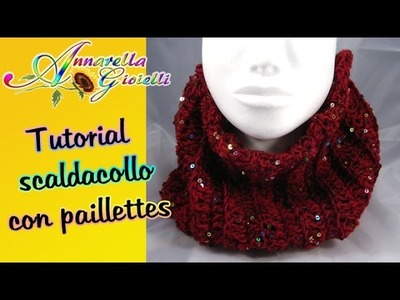 Tutorial scaldacollo con paillettes all'uncinetto | How to crochet a scarf