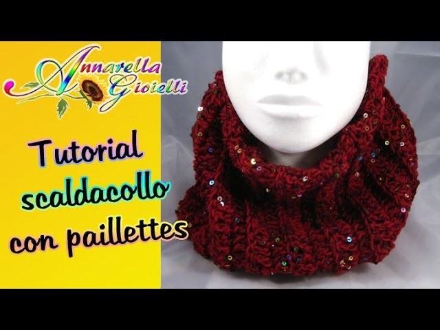 Tutorial scaldacollo con paillettes all'uncinetto | How to crochet a scarf