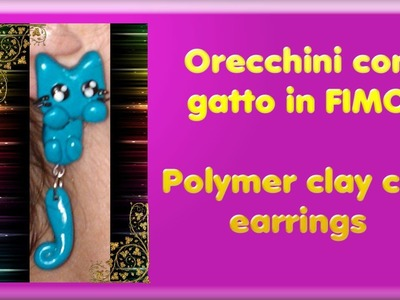 TUTORIAL FIMO #5: orecchini con gatto ✪ Polymer clay cat earrings