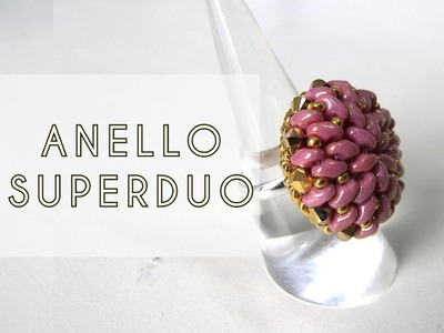 Tutorial Perline - Anello con Superduo