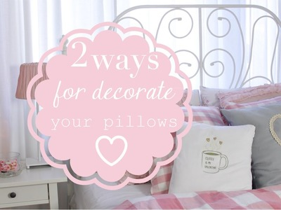 DIY Room Inspiring \\ 2 ways to decorate your pillows - 2 idee per decorare cuscini