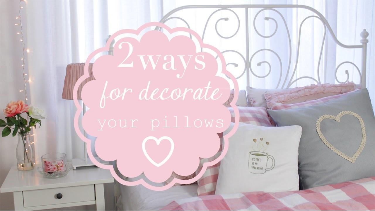 DIY Room Inspiring \\ 2 ways to decorate your pillows - 2 idee per decorare cuscini