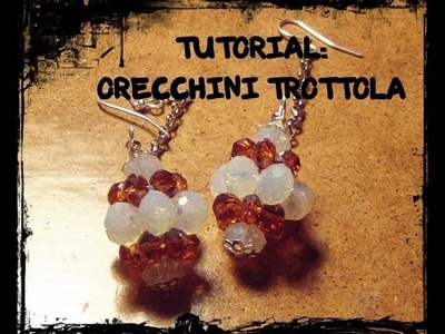 """Tutorial per principianti: Orecchini """"Trottola"""""""