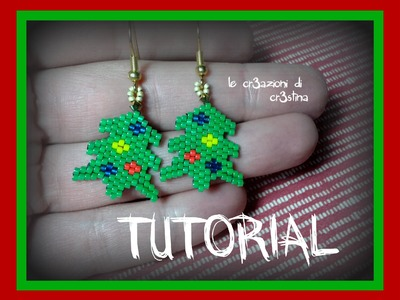 Tutorial Orecchini Albero di Natale. Christmas Tree - Tecnica Base Perline Peyote Brick Stitch
