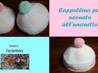 Cappellino per neonato all'uncinetto tutorial