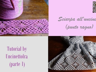 Sciarpa all'uncinetto tutorial (punto ragno) parte 1