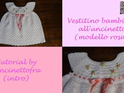 Vestitino per bambina all'uncinetto tutorial (modello rosa) intro