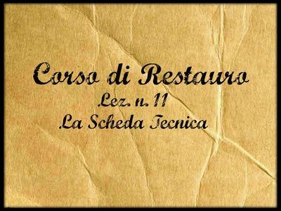 Corso di Restauro,Lez.n. 11 (La scheda tecnica) -Arte per Te-
