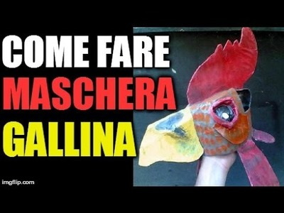 TUTORIAL Come Fare una Maschera da Gallina in 1 Ora
