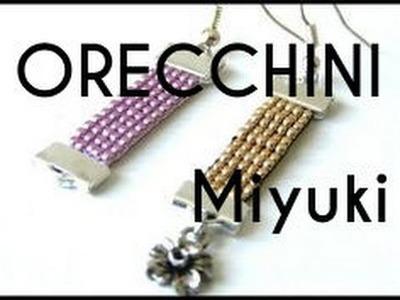 Tutorial perline - Orecchini con miyuki e telaio