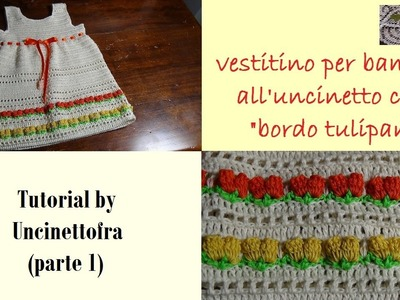 Vestitino per bambina all'uncinetto con bordo tulipani tutorial (parte 1)
