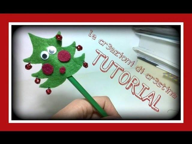 Albero di Natale con Feltro Topper per Matite - DIY Christmas Tree Pencil Hugger